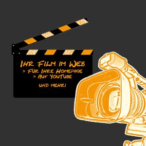 Eine Kamera im Vordergrund. Dahinter eine Filmklappe mit der Aufschrift: Ihr Film im Web. Für Ihre Homepage. Auf YouTube. Und mehr!
